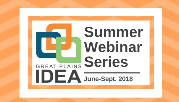 Great Plains IDEA Summer Webinar Series will take place throughout the summer of 2018.